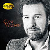 Ultimate Collection by Gene Watson