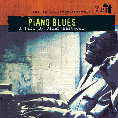 Martin Scorsese Presents The Blues: Piano Blues by The Boogie Woogie Boys