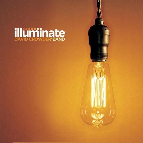 Illuminate by David Crowder Band
