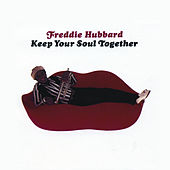 Keep Your Soul Together by Freddie Hubbard