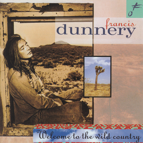 Welcome To The Wild Country by Francis Dunnery
