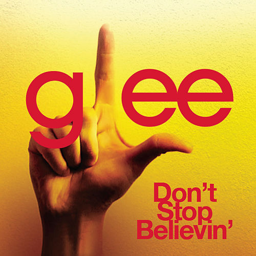 Don't Stop Believin' (Glee Cast Version) von Glee Cast