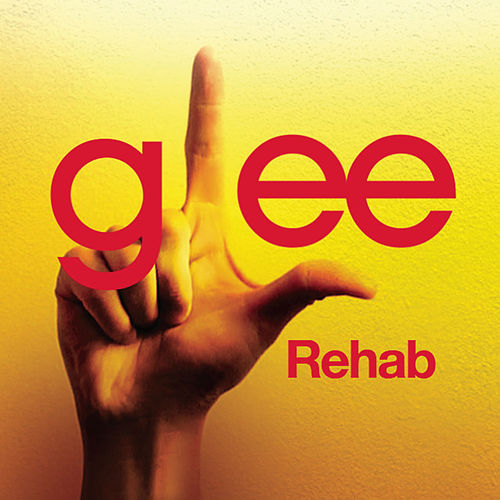 Rehab (Glee Cast Version) by Glee Cast