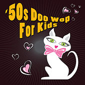 50s Doo Wop For Kids by Various Artists