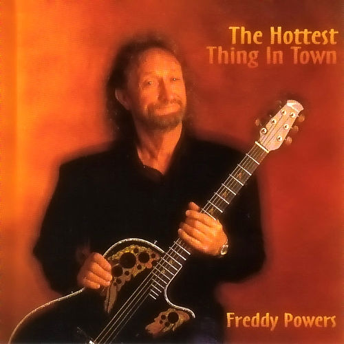 The Hottest Thing In Town by Freddy Powers