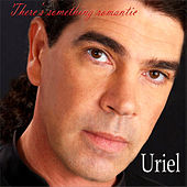 There's Something Romantic by Uriel Natero