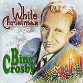 White Christmas by Bing Crosby
