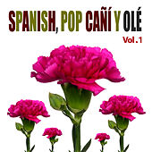 Spanish Pop Cañí y Olé! Vol. 1 by Various Artists