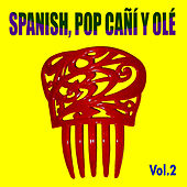 Spanish Pop Cañí y Olé! Vol. 2 by Various Artists