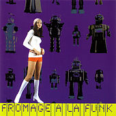 Fromage A La Funk - Funk by Various Artists