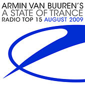 A State Of Trance Radio Top 15 - August 2009 by Various Artists