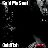 Sold My Soul by Goldfish