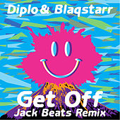 Get Off (Jack Beats Remix) by Diplo