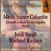 Mr De Sainte Colombe: Concerts À Deux Violes Esgales (Vol. I) by Jordi Savall