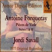 Antoine Forqueray: Pièces De Viole by Jordi Savall