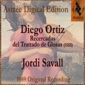 Diego Ortiz: Recercadas Del Trattado De Glosas by Jordi Savall