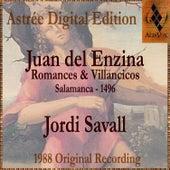 Juan Del Enzina: Romances & Villancicos by Jordi Savall