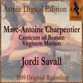 Marc-Antoine Charpentier: Canticum Ad Beatam Virginem Mariam by Jordi Savall