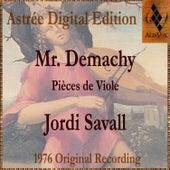 Mr Demachy: Pièces De Viole by Jordi Savall