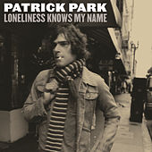 Loneliness Knows My Name by Patrick Park