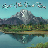 Spirit of the Grand Tetons by National Parks