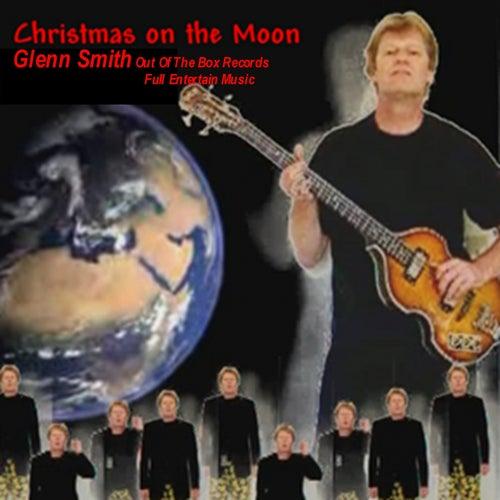Christmas On The Moon by Glenn Smith