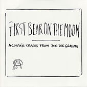 First Bear On The Moon by Jon Dee Graham
