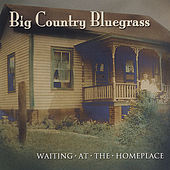 Waiting At the Homeplace - Hh-1368 by Big Country Bluegrass