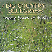 Twenty Years of Grass - Hh-1379 by Big Country Bluegrass
