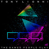 The Games People Play by Tony Lionni