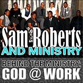 Behind The Ministry: God @ Work by Sam Roberts Band
