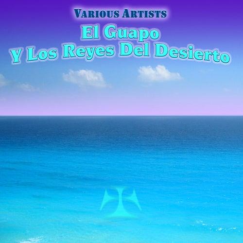 El Guapo Y Los Reyes Del Desierto by Various Artists