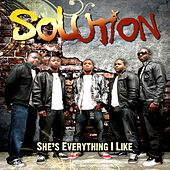 She's Everything I Like by The Solution