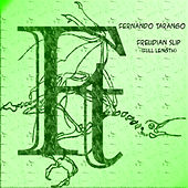Freudian Slip (Full Length) by Fernando Tarango