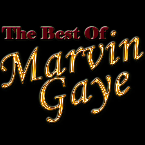 The Best Of Marvin Gaye by Marvin Gaye