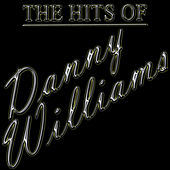 The Hits Of Danny Williams by Danny Williams