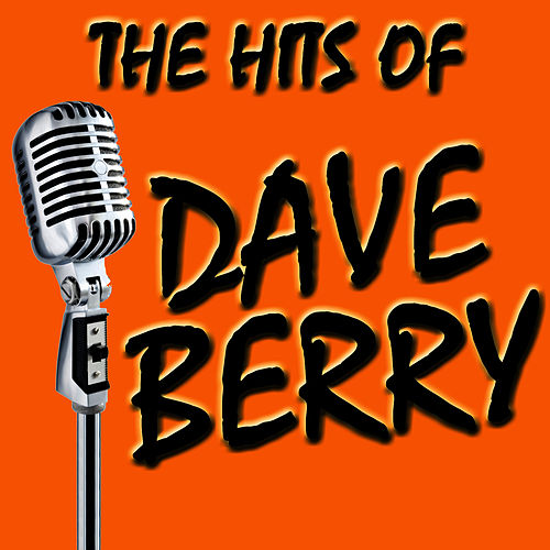 The Hits Of Dave Berry by Dave Berry