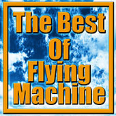 The Best Of Flying Machine by The Flying Machine