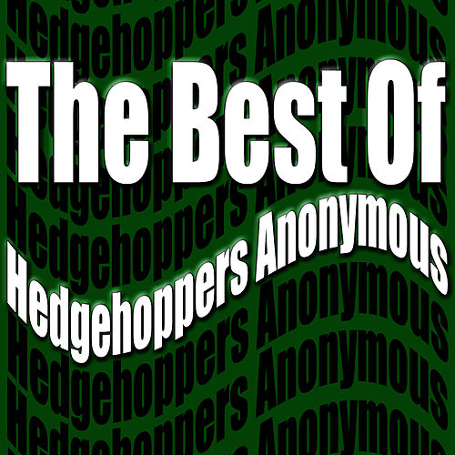 The Best Of Hedgehoppers Anonymous by Hedgehoppers Anonymous