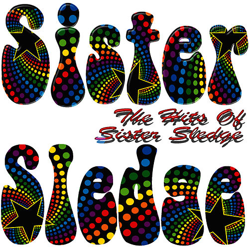 The Hits Of Sister Sledge by Sister Sledge