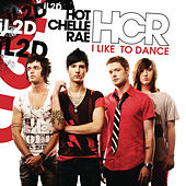 I Like To Dance by Hot Chelle Rae