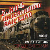 Underground Railroad Vol. 1 - Street Life by Z-Ro