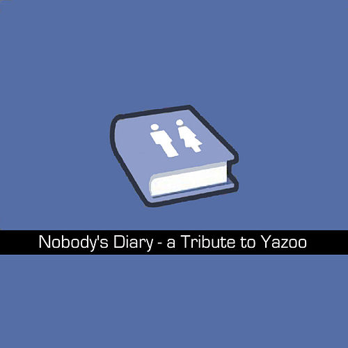 Nobody's Diary - A Tribute To Yazoo by Various Artists