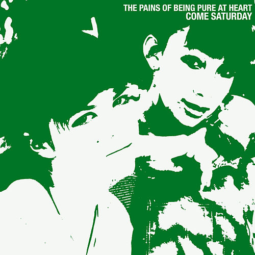 Come Saturday by The Pains of Being Pure at Heart