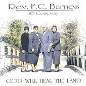 God Will Heal The Land by Rev. F.C. Barnes