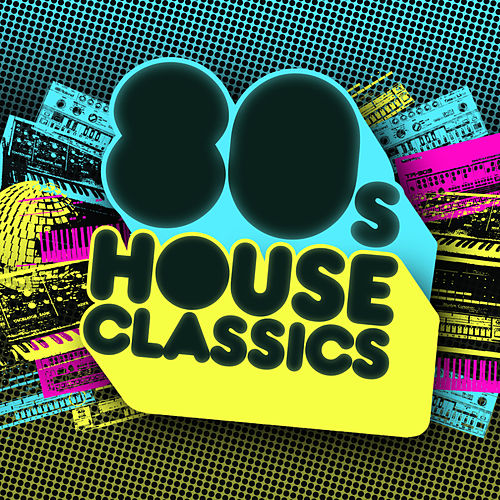 80s House Classics by Various Artists