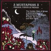Friends, Fiends & Fronds by 3 Mustaphas 3