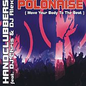 Polonaise (Move Your Body To The Beat) by Handclubbers