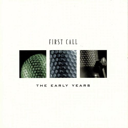 The Early Years by First Call