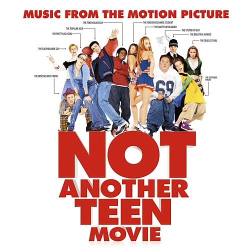 Not Another Teen Movie by Various Artists